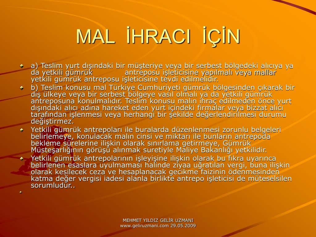 MAL  İHRACI  İÇİN