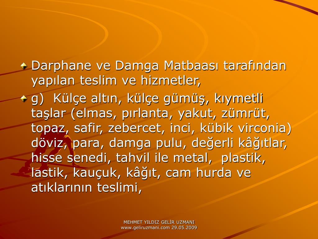 Darphane ve Damga Matbaas tarafndan yaplan teslim ve hizmetler,