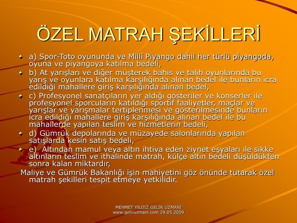 ÖZEL MATRAH ŞEKİLLERİ