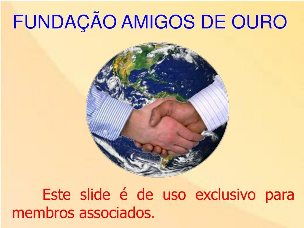FUNDAÇÃO AMIGOS DE OURO