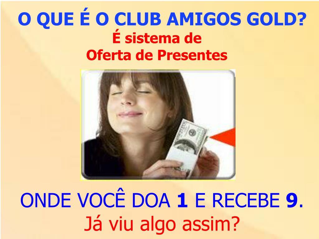 O QUE É O CLUB AMIGOS GOLD?