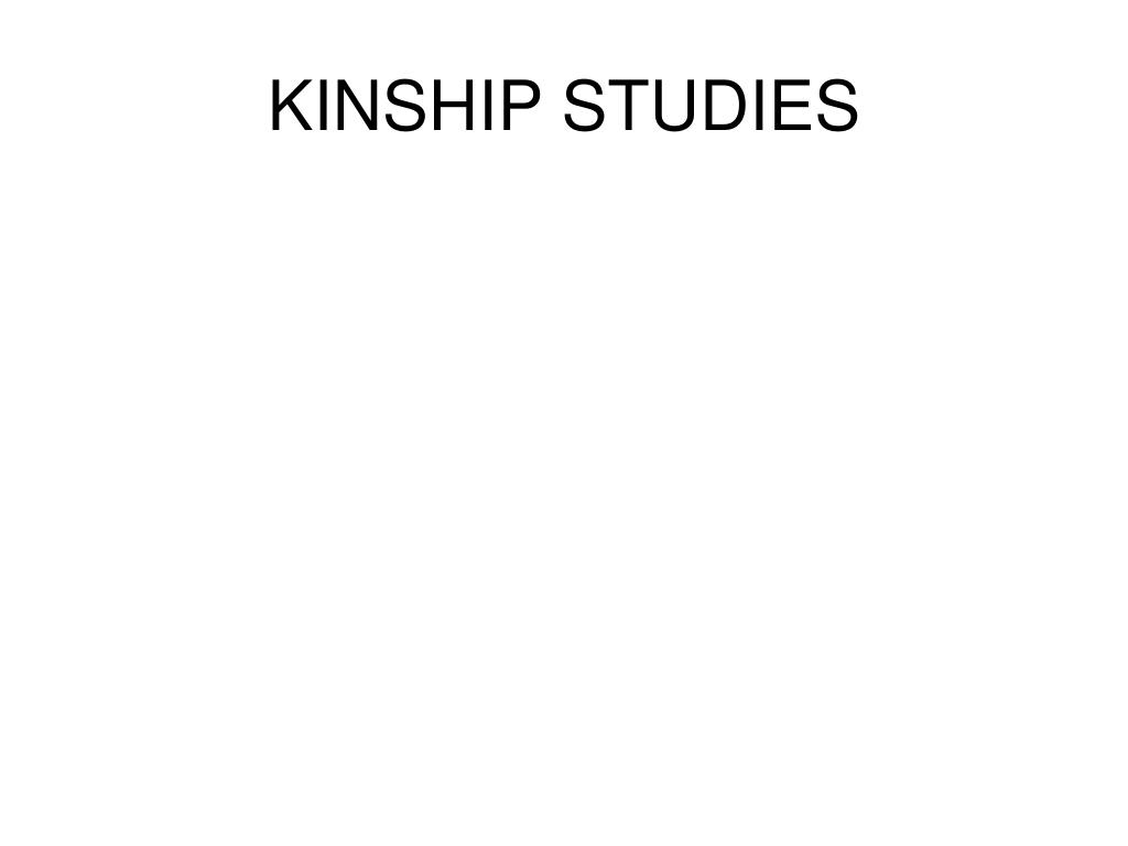 KINSHIP STUDIES