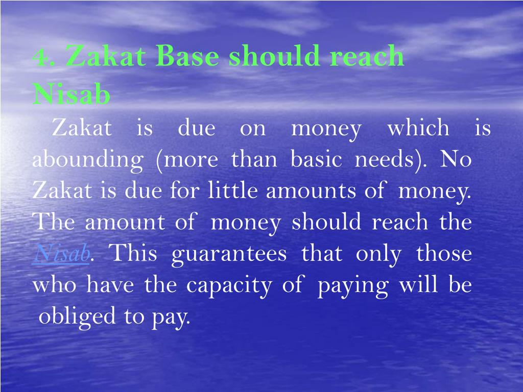 4. Zakat Base should reach Nisab