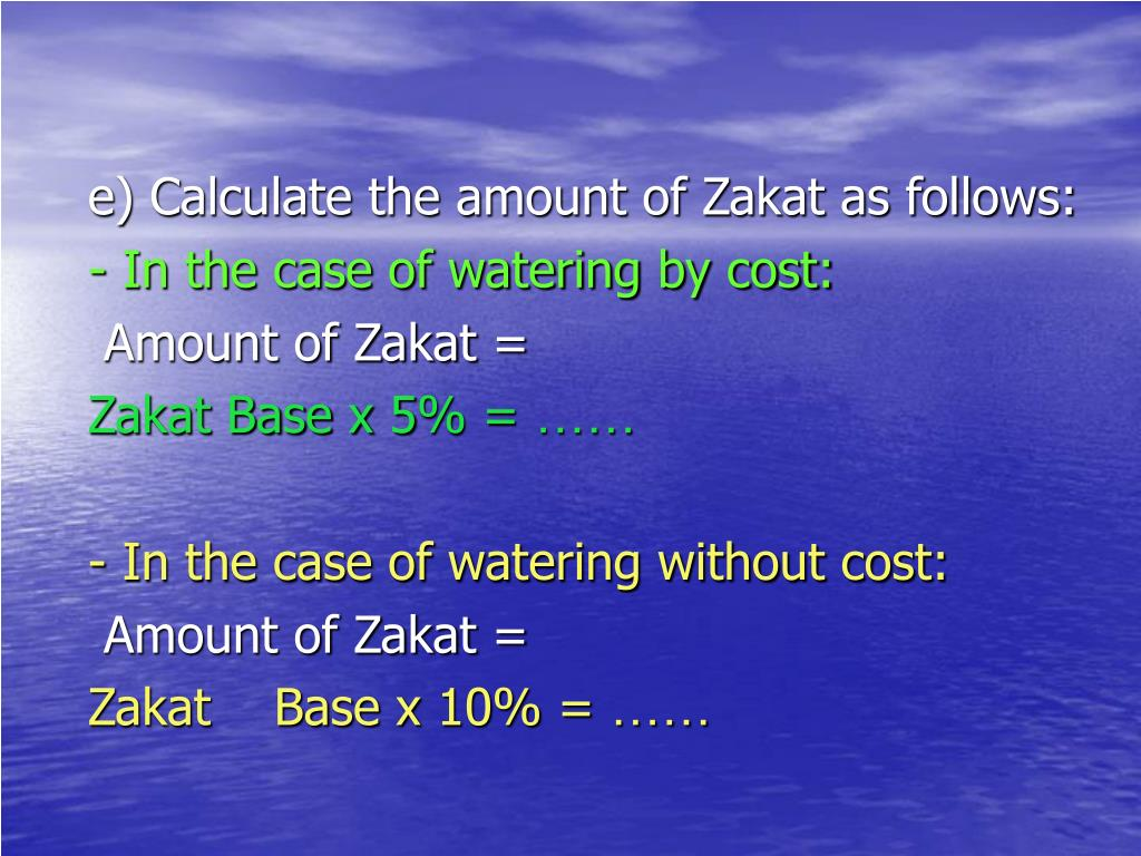 e) Calculate the amount of Zakat as follows:
