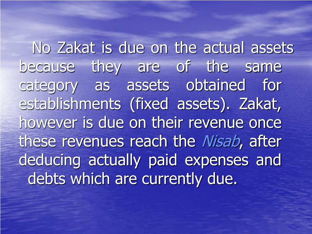 No Zakat is due on the actual assets because they are of the same category as assets obtained for establishments (fixed assets). Zakat, however is due on their revenue once these revenues reach the