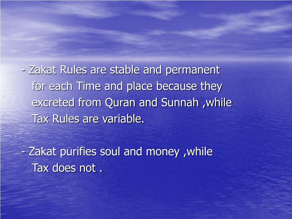 - Zakat Rules are stable and permanent