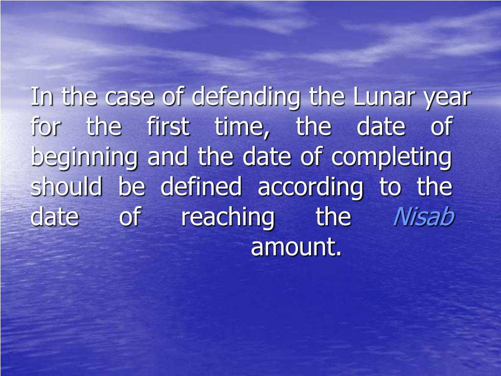 In the case of defending the Lunar year for the first time, the date of beginning and the date of completing should be defined according to the date of reaching the