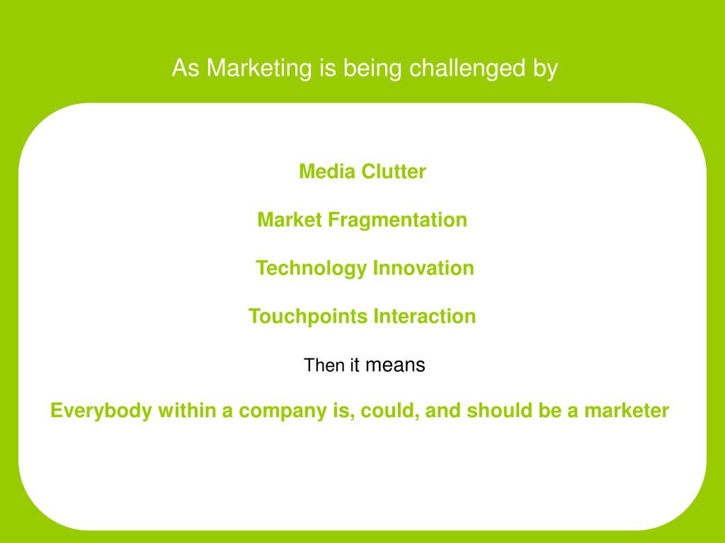 As Marketing is being challenged by