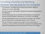formatting characters and modifying character spacing using the font dialog box27