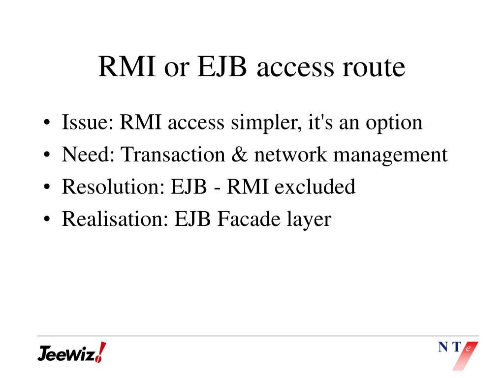 RMI or EJB access route