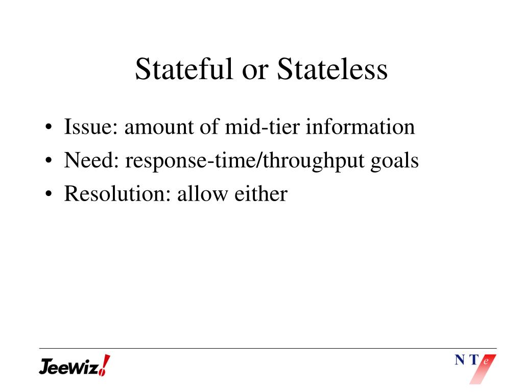 Stateful or Stateless