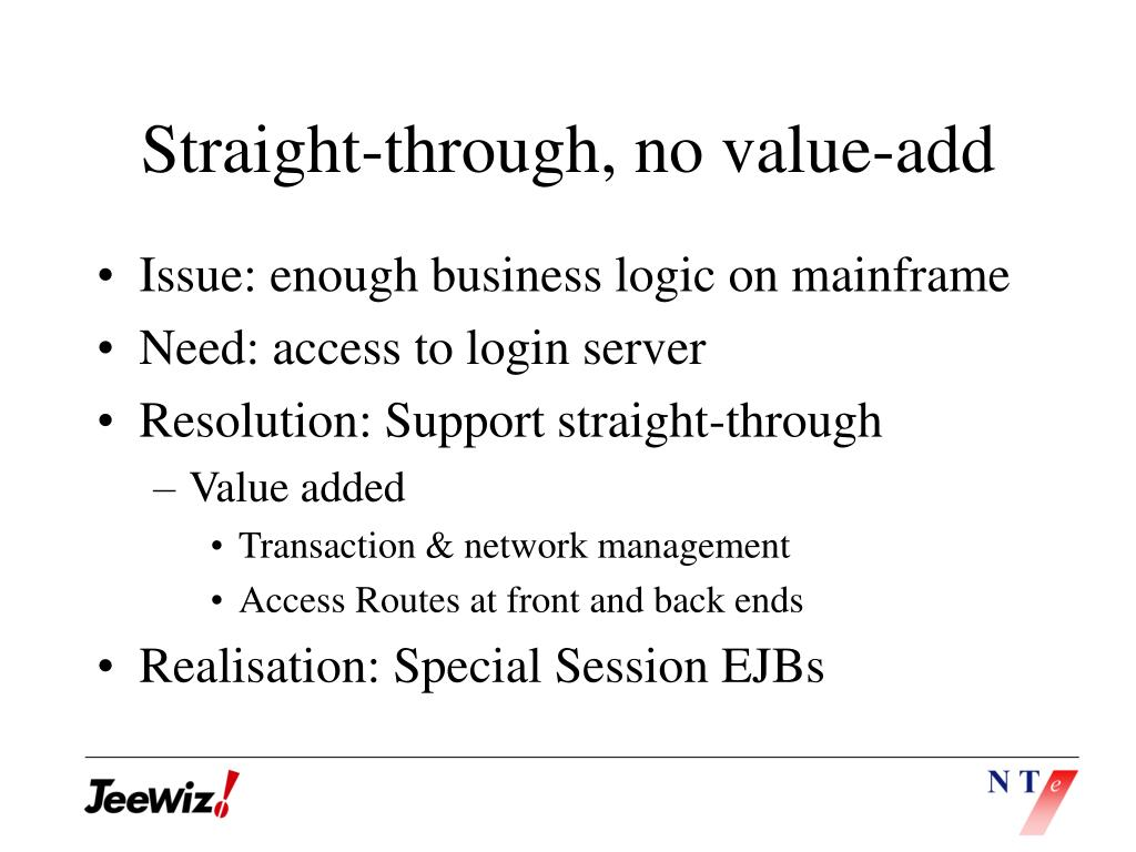 Straight-through, no value-add