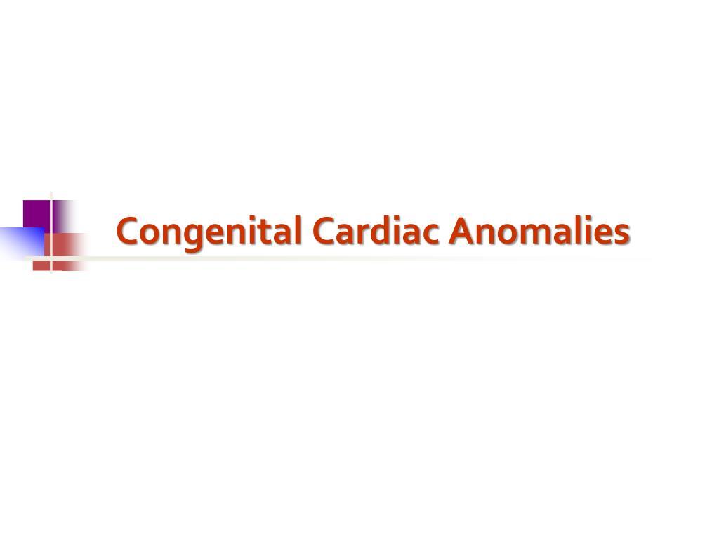 Congenital Cardiac Anomalies