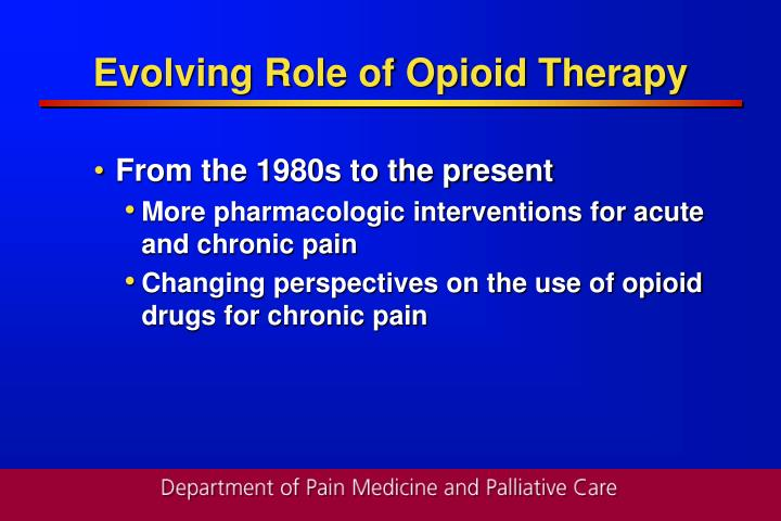 Evolving role of opioid therapy