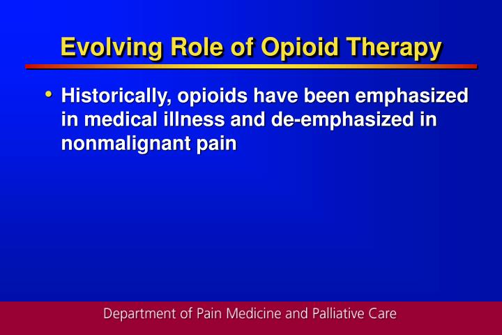 Evolving role of opioid therapy3