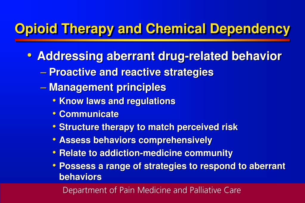Opioid Therapy and Chemical Dependency