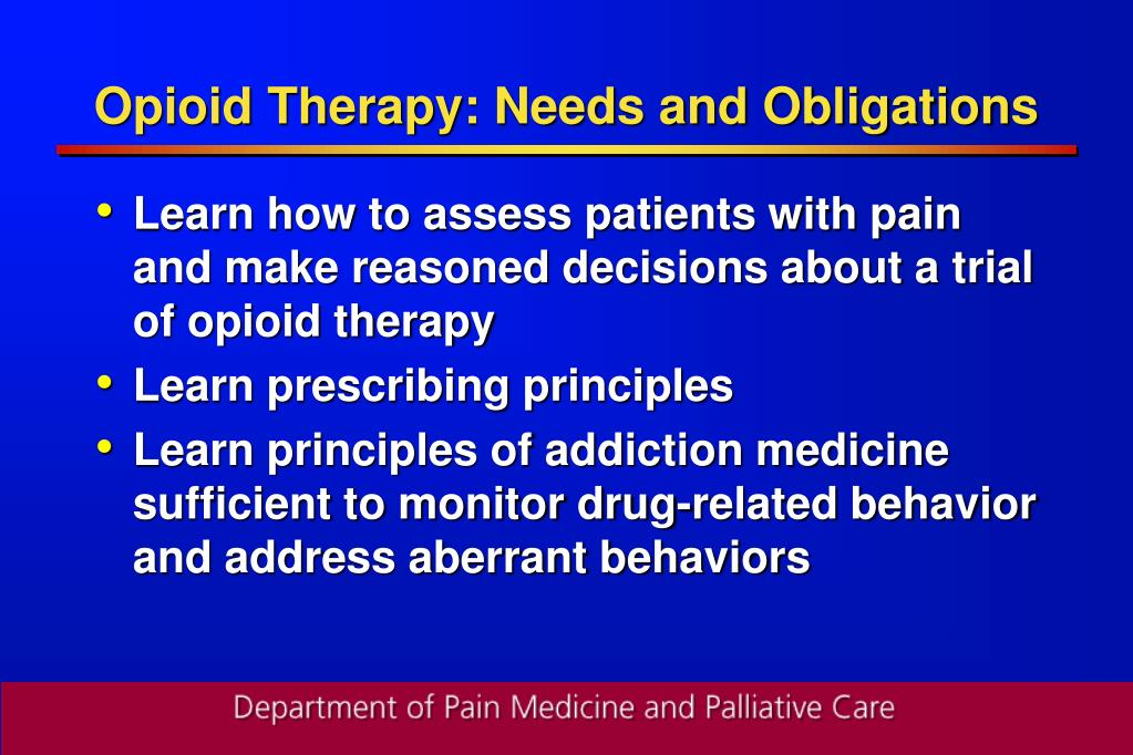 Opioid Therapy: Needs and Obligations