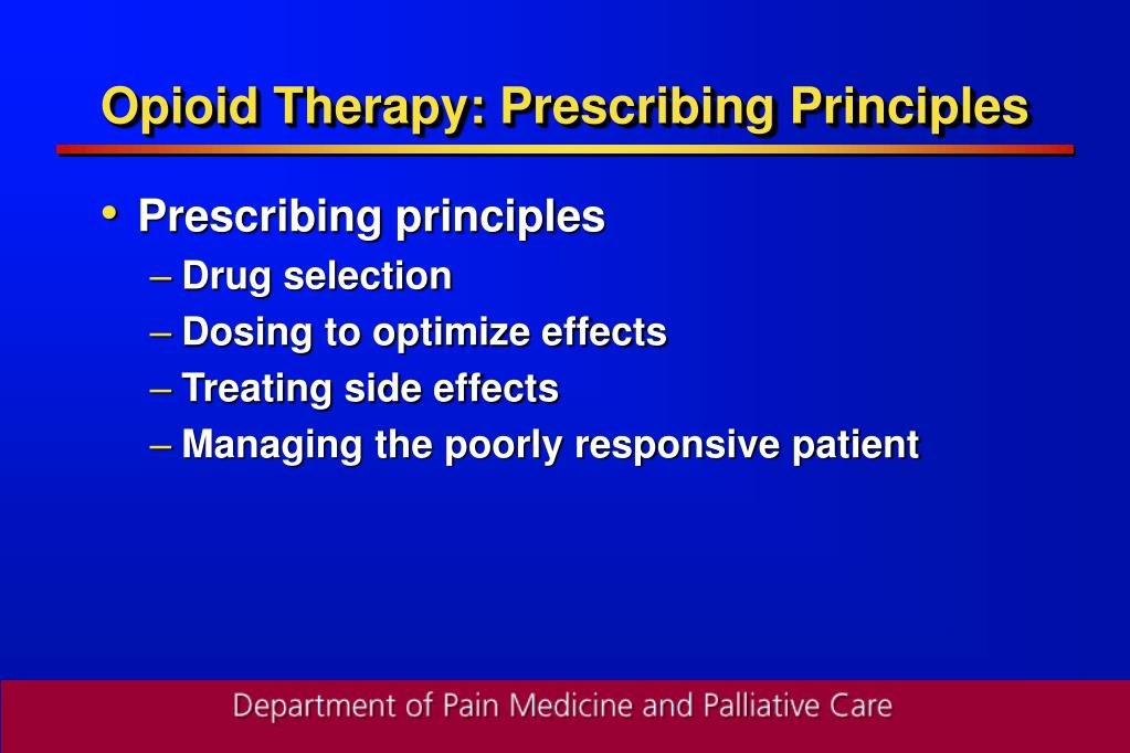 Opioid Therapy: Prescribing Principles