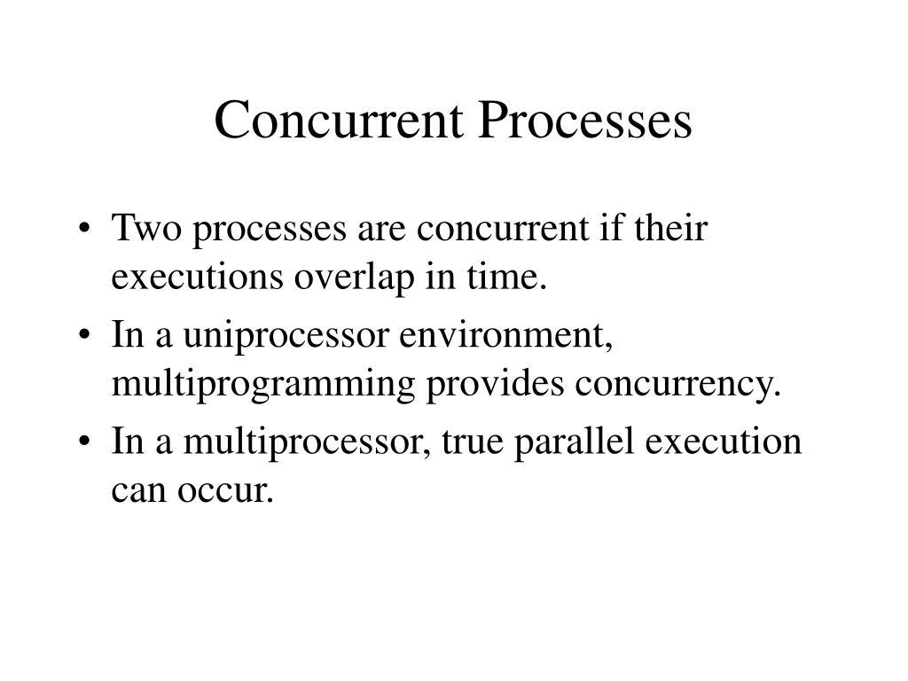 Concurrent Processes