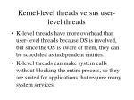kernel level threads versus user level threads