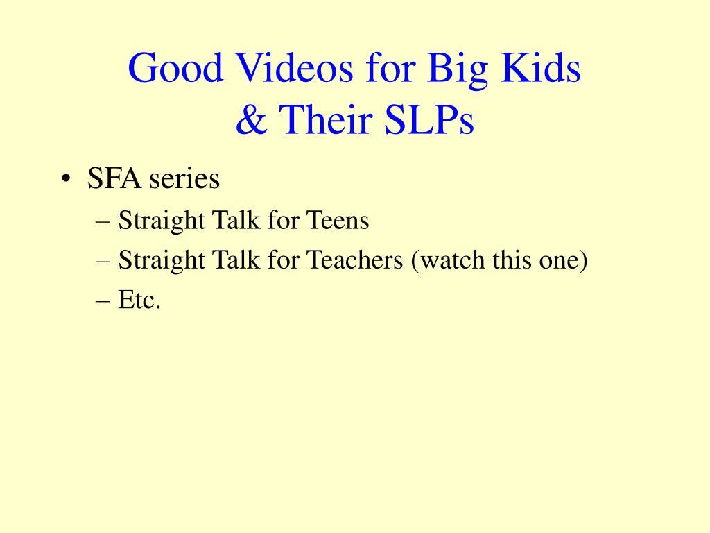 Good Videos for Big Kids