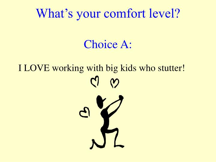 What s your comfort level choice a l.jpg