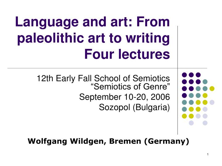 Language and art from paleolithic art to writing four lectures
