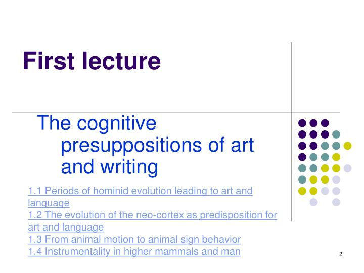 The cognitive presuppositions of art and writing