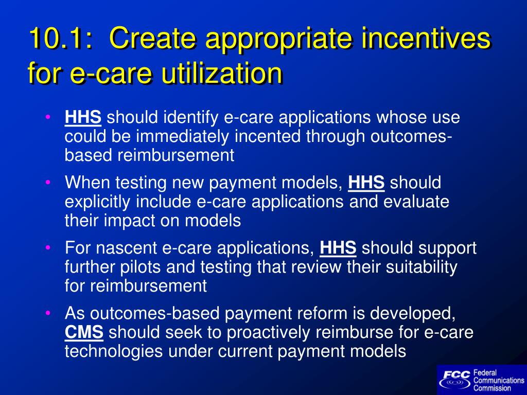 10.1:  Create appropriate incentives for e-care utilization