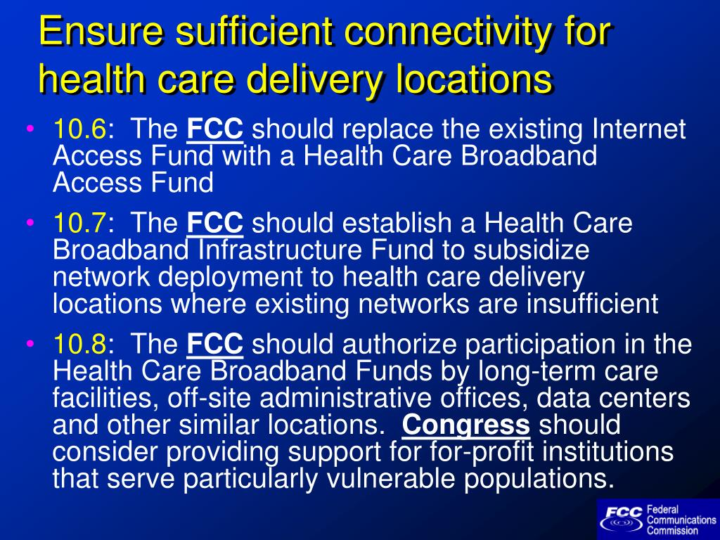 Ensure sufficient connectivity for health care delivery locations