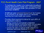 fcc rural health care pilot program 2007