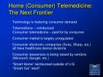 home consumer telemedicine the next frontier