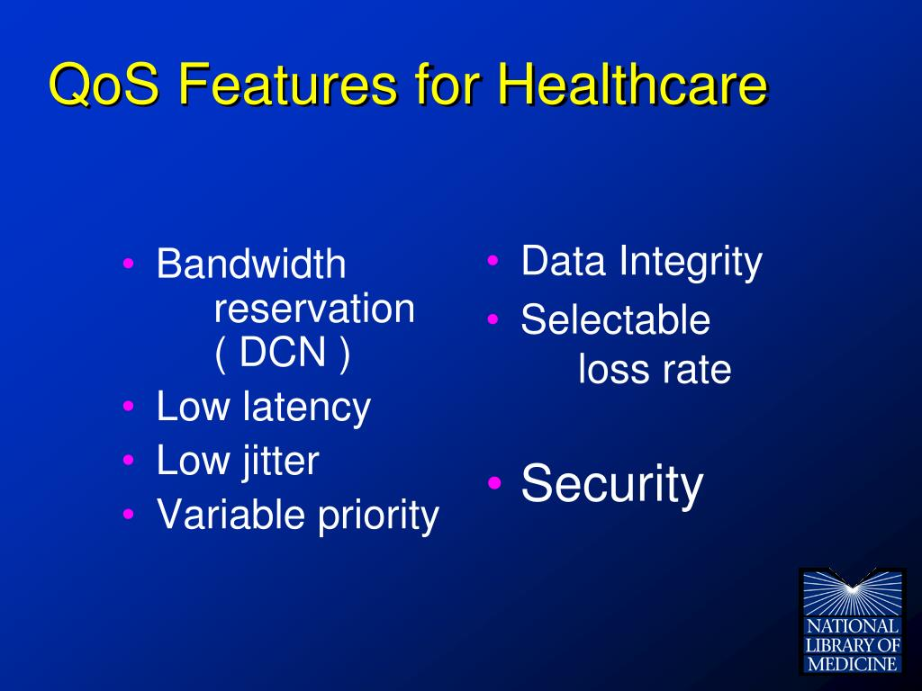 QoS Features for Healthcare