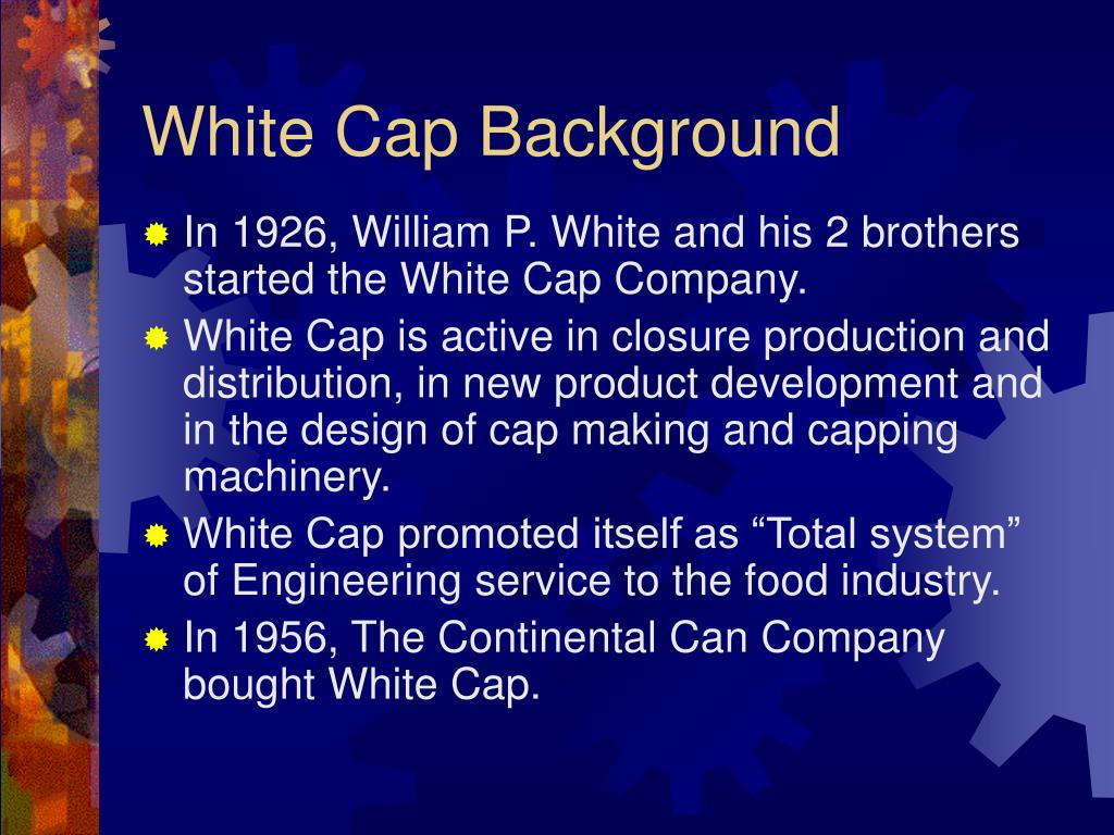 peter browning and continental white cap View essay - browning from mgt 5312 at sul ross running head: bob peter browning and continental white cap 1 peter browning and continental white cap barrett lauer oklahoma wesleyan university peter.