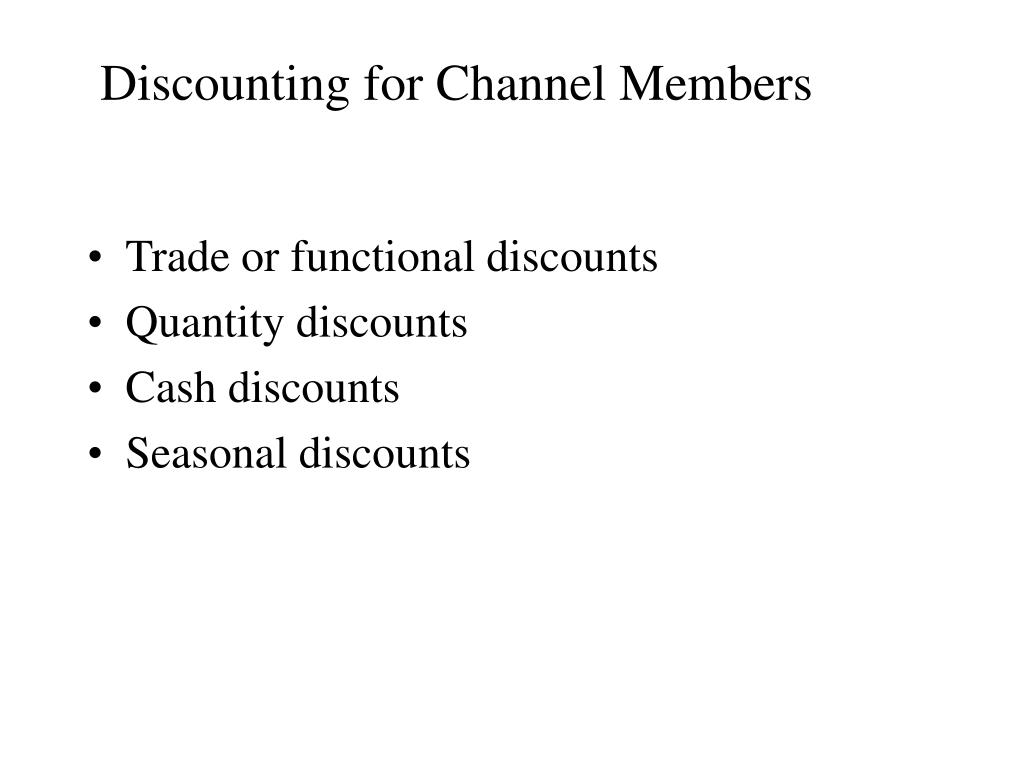 Discounting for Channel Members