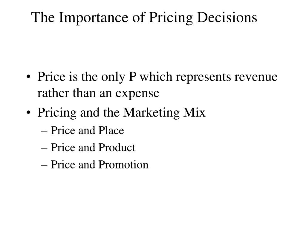 The Importance of Pricing Decisions