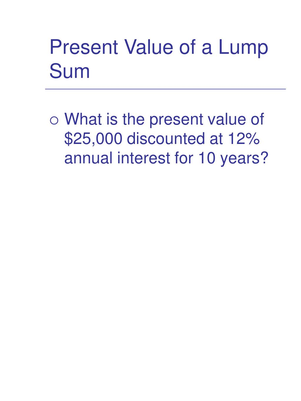present benefit associated with a fabulous large sum