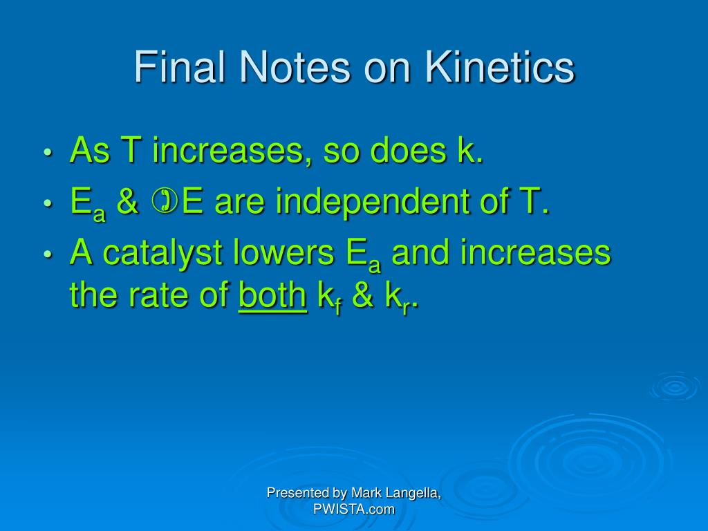 Final Notes on Kinetics