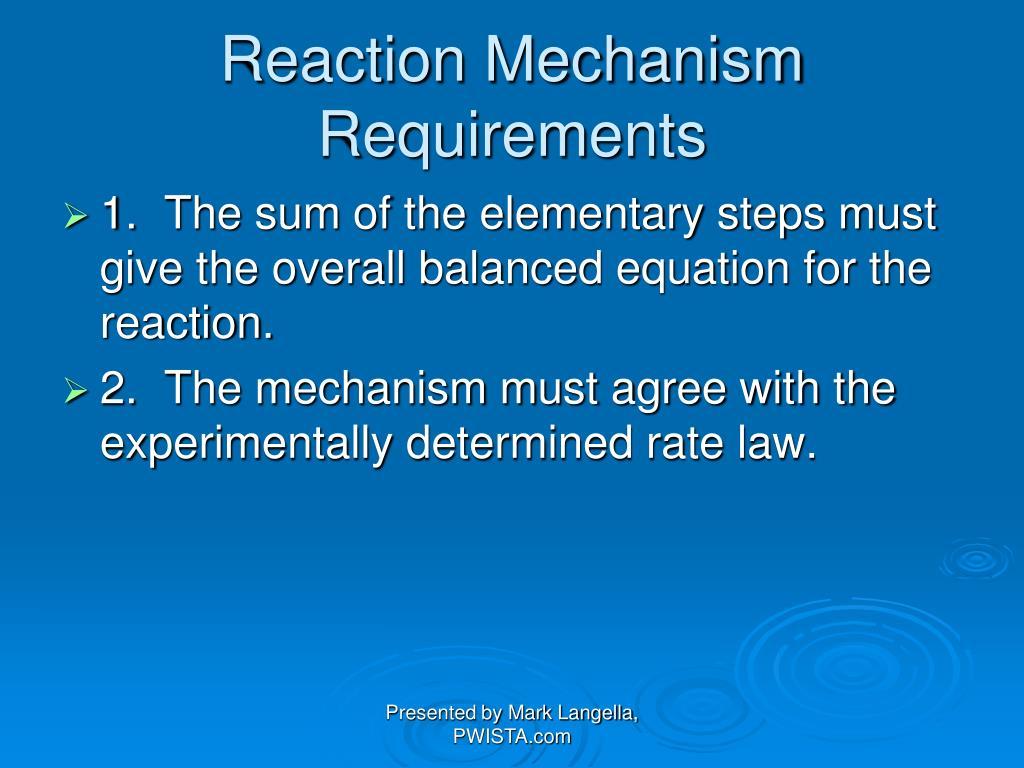 Reaction Mechanism Requirements