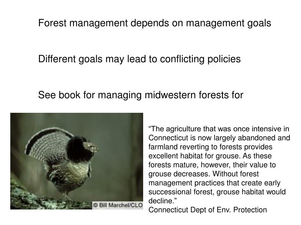 Forest management depends on management goals