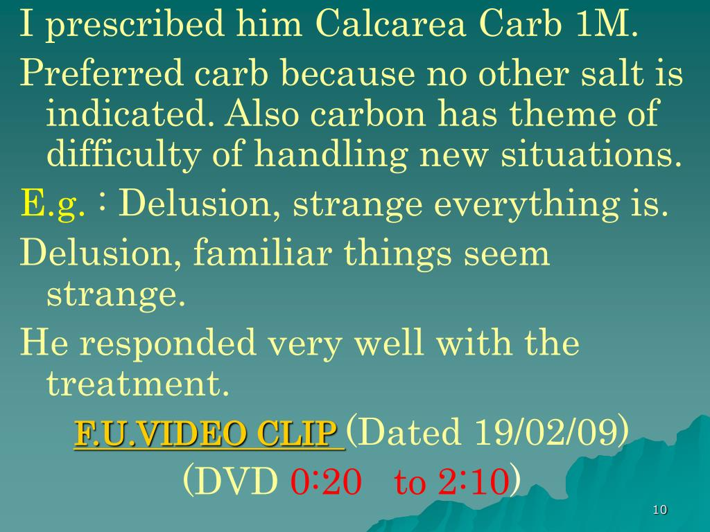 I prescribed him Calcarea Carb 1M.