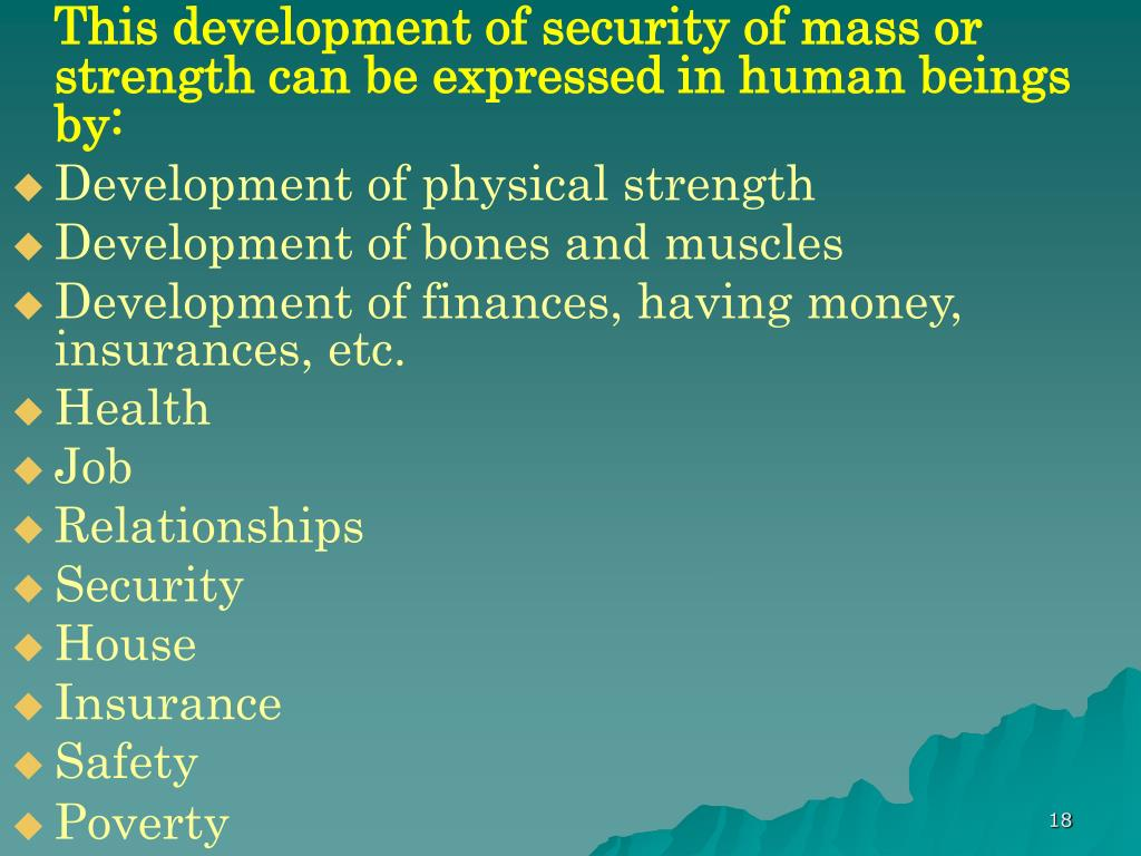 This development of security of mass or strength can be expressed in human beings by: