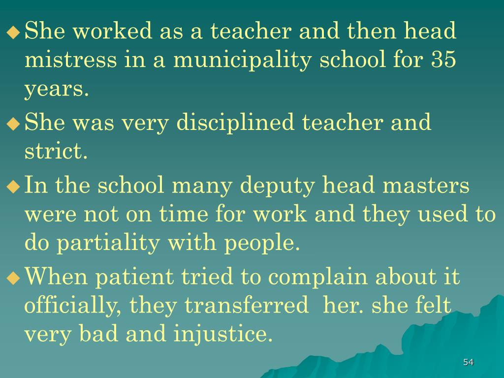 She worked as a teacher and then head mistress in a municipality school for 35 years.