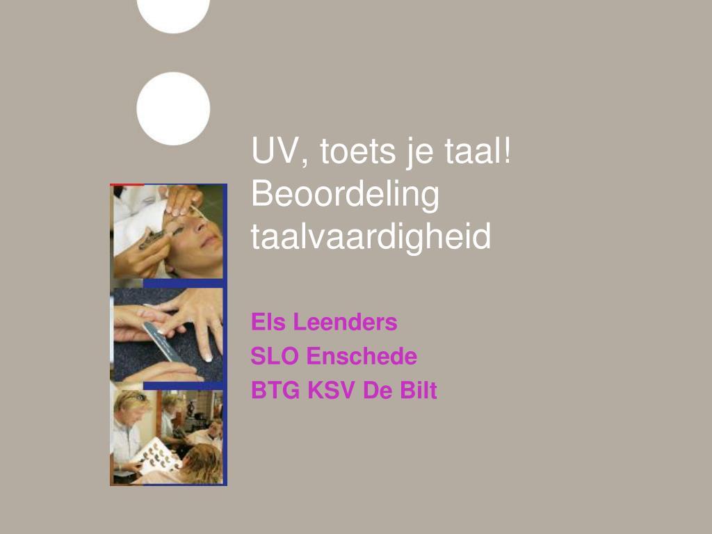 UV, toets je taal! Beoordeling taalvaardigheid