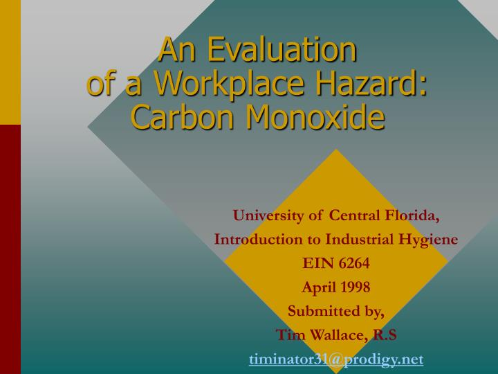 An evaluation of a workplace hazard carbon monoxide