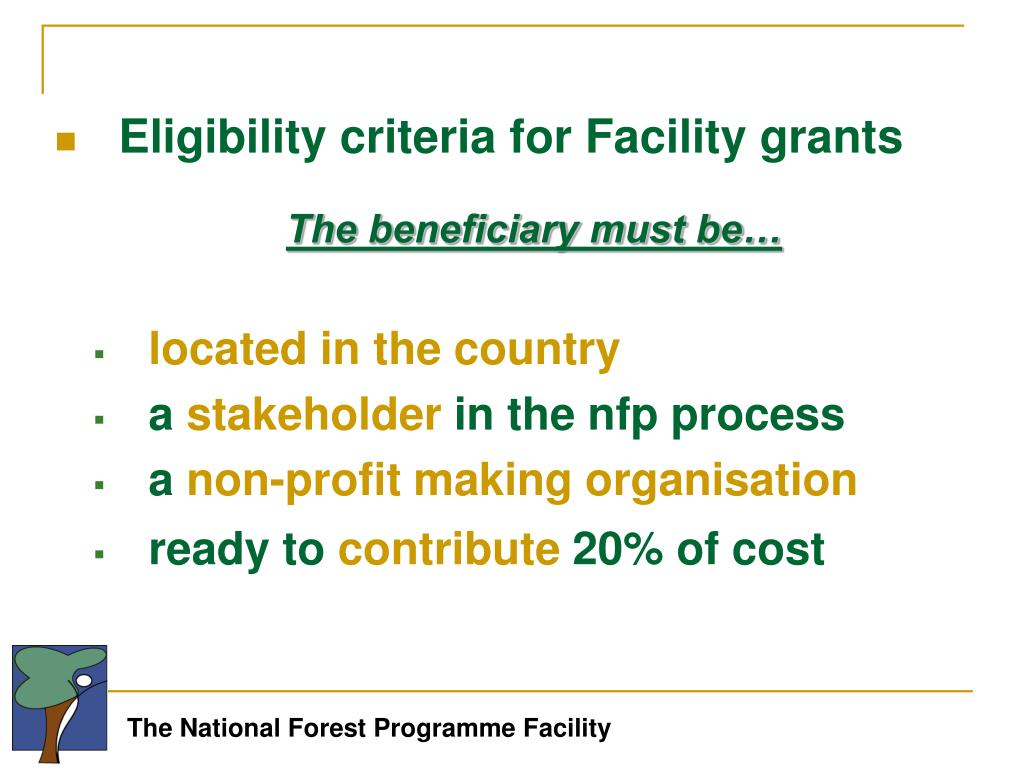 Eligibility criteria for Facility grants
