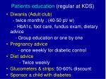 patients education regular at kds