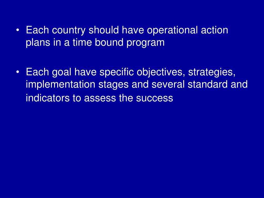 Each country should have operational action plans in a time bound program