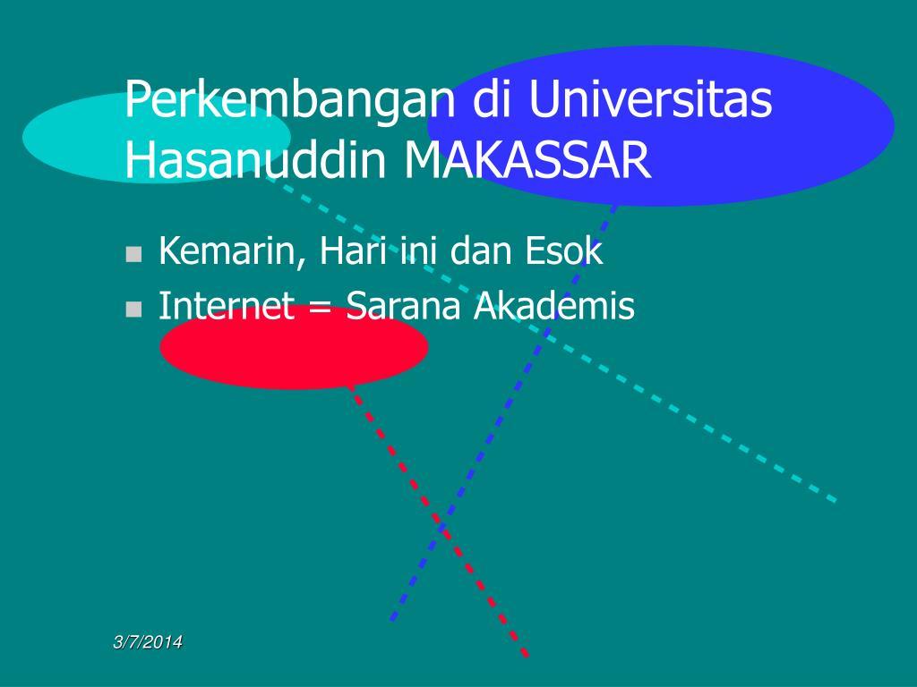 Perkembangan di Universitas Hasanuddin MAKASSAR
