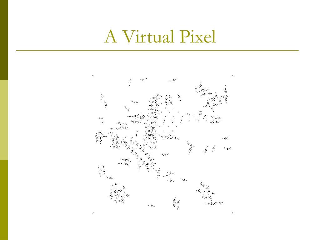 A Virtual Pixel